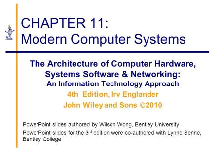 CHAPTER 11: Modern Computer Systems