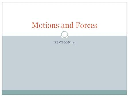 SECTION 3 Motions and Forces. A. Second law of Motion An object acted on by an unbalanced force will accelerate in the direction of the force.