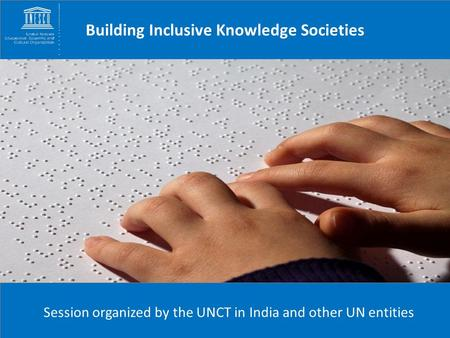 Building Inclusive Knowledge Societies Session organized by the UNCT in India and other UN entities.
