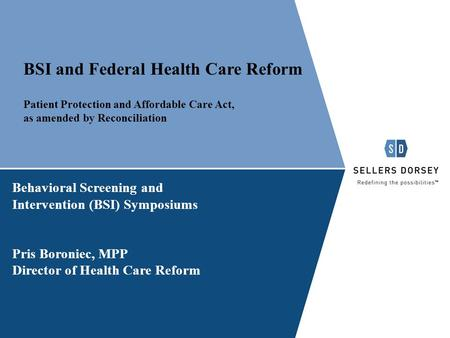 BSI and Federal Health Care Reform Patient Protection and Affordable Care Act, as amended by Reconciliation Behavioral Screening and Intervention (BSI)