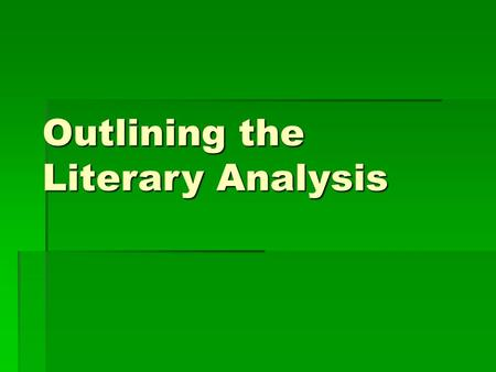 Outlining the Literary Analysis. Spark notes, Shmoop, etc 1.YOU SHOULD NOT BE GETTING QUOTES FROM THESE PAGES – IF YOU DO, YOU WILL GET AN AUTOMATIC ZERO.