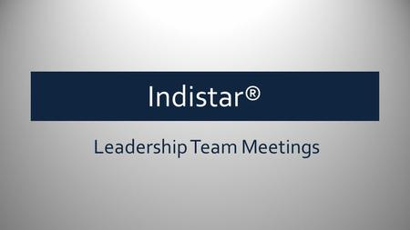 Indistar® Leadership Team Meetings. Where can we plan a meeting? From the Navigation Toolbar, simply click on 'Team Agendas & Meetings'