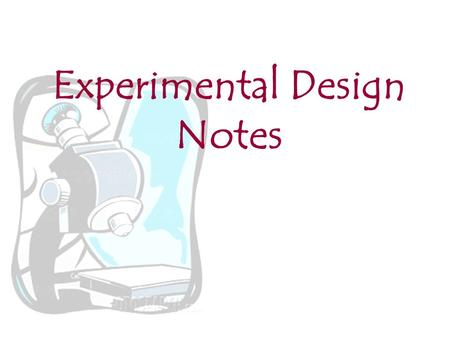 Experimental Design Notes