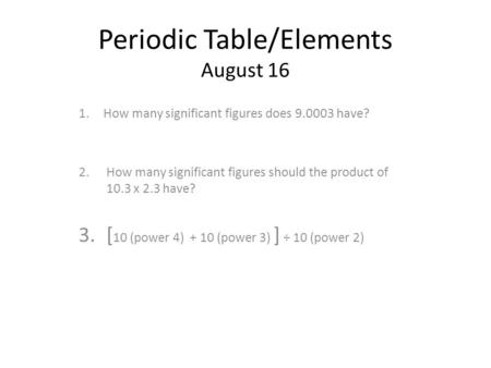 Periodic Table/Elements August 16