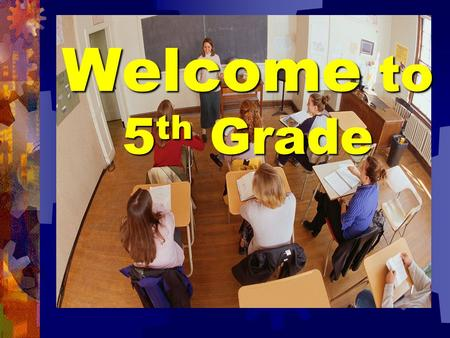 Welcome Welcome to 5 th 5 th Grade The Schedule TimeDaily Schedule 8:45-8:52Homeroom 8:52-10:14Math 10:16-10:56Performing Arts 10:58-11:38 Social Studies.