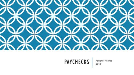 PAYCHECKS Personal Finance 2015. PAYING EMPLOYEES There are 3 methods employers may use to pay employees: Paycheck – payment given with a paper check.
