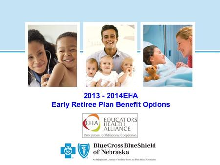 2013 - 2014EHA Early Retiree Plan Benefit Options.