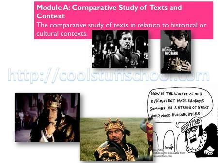 Module A: Comparative Study of Texts and Context The comparative study of texts in relation to historical or cultural contexts.