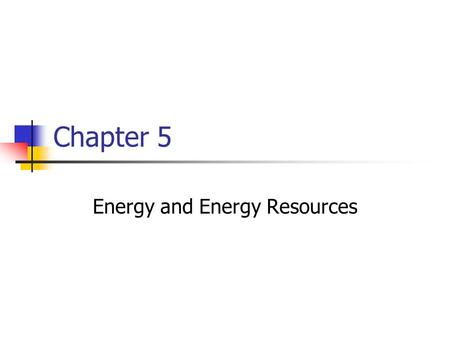 Energy and Energy Resources