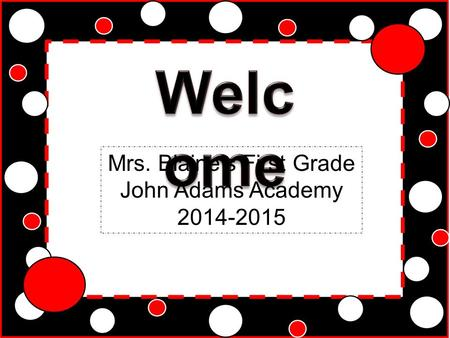 Mrs. Blaine's First Grade John Adams Academy 2014-2015.