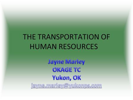 "THE TRANSPORTATION OF HUMAN RESOURCES. ""Human beings are not property."" Kofi Annan Secretary-General of the United Nations December 2, 2002 International."