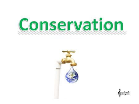Conservation.