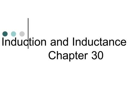 Induction and Inductance Chapter 30 Magnetic Flux.