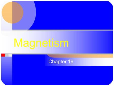 Magnetism Chapter 19. Section 1 - What is Magnetism? Magnet – Any material that attracts iron and materials that contain iron. Magnets attract iron and.
