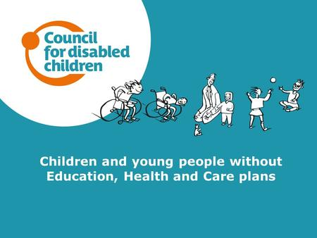Children and young people without Education, Health and Care plans.