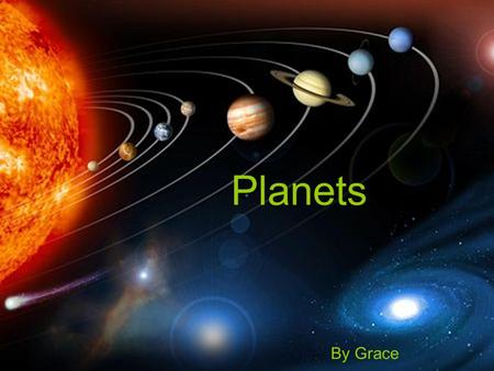 Planets By Grace.