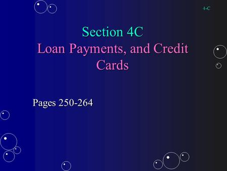 Section 4C Loan Payments, and Credit Cards Pages 250-264 4-C.