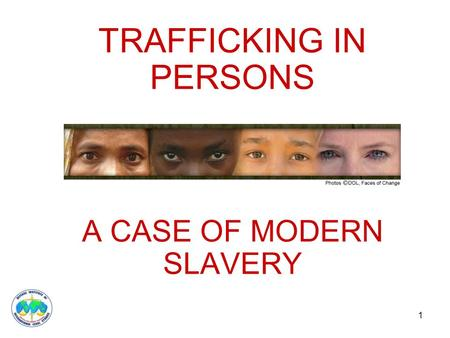 TRAFFICKING IN PERSONS A CASE OF MODERN SLAVERY 1.