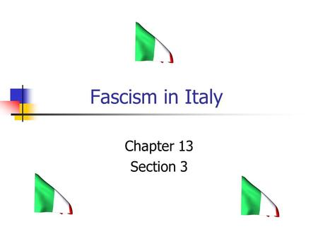 Fascism in Italy Chapter 13 Section 3.