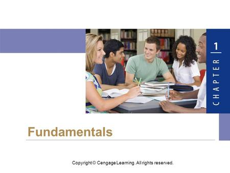 Copyright © Cengage Learning. All rights reserved. Fundamentals.