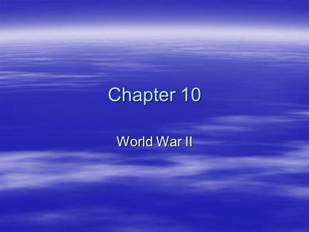 Chapter 10 <strong>World</strong> <strong>War</strong> II. Preparation for <strong>War</strong>  Before and during the Great Depression in the United States, other countries around the <strong>world</strong> had a depression.