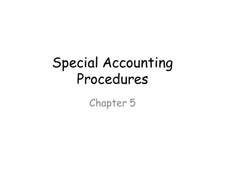 Special Accounting Procedures