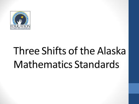 Three Shifts of the Alaska Mathematics Standards.