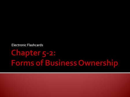 Electronic Flashcards  Why might a person want to own their own business?