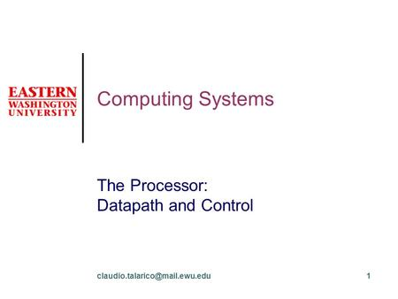 Computing Systems The Processor: Datapath and Control.