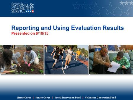 Reporting and Using Evaluation Results Presented on 6/18/15.