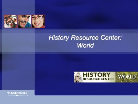 History Resource Center: World. Gale Digital Collections  History Resource Center: World provides a full range of sources for research: Over 22,000 reference.