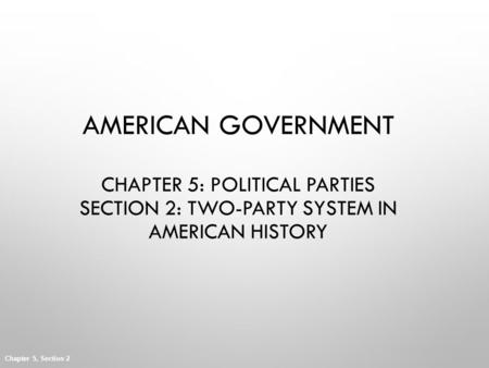 Objectives Understand the origins of political parties in the United States. Identify and describe the three major periods of single-party domination.