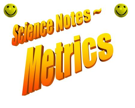 Science Notes ~ Metrics.