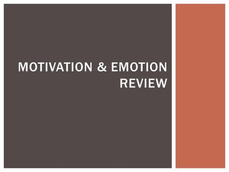 Motivation & emotion Review