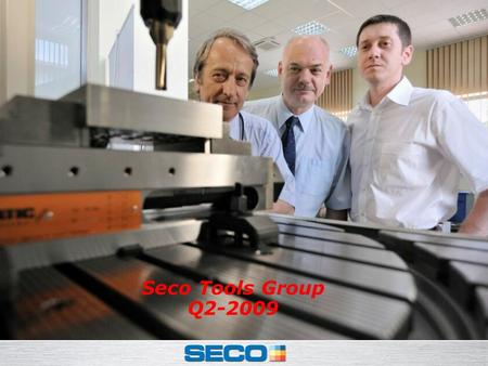Investor Relations – 2009 Q2 Seco Tools Group Q2-2009.
