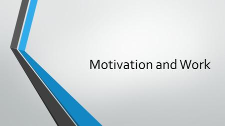 Motivation and Work. What is Motivation? Motivation is defined as a need or desire that energizes behavior and directs it toward a goal.