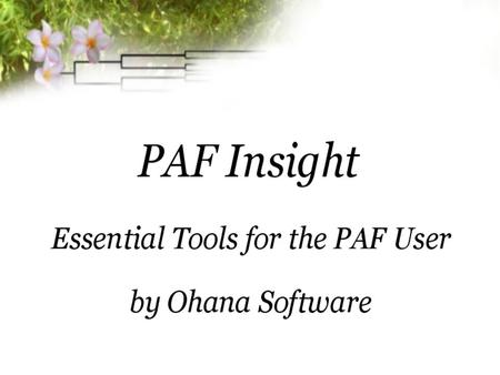 Downloading and Installing PAF Insight PAF Insight can be easily downloaded Or can be installed from a CD A license is needed t0 activate the program.