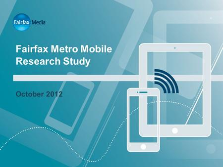Fairfax Metro Mobile Research Study October 2012.