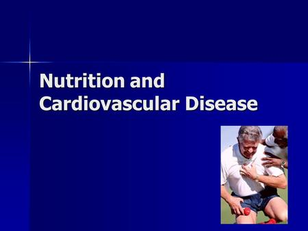 Nutrition and Cardiovascular Disease. Cardiovascular Disease Includes heart attack, stroke Includes heart attack, stroke Leading cause of death in the.