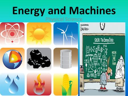 Energy and Machines Physical Science.