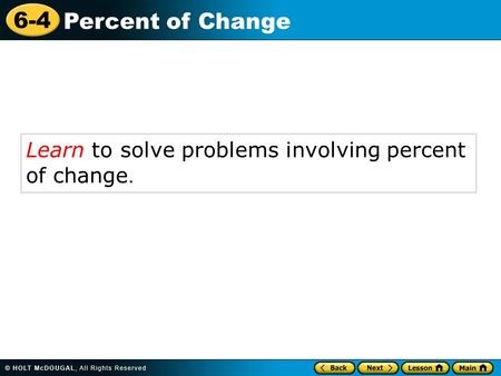 Learn to solve problems involving percent  of change.