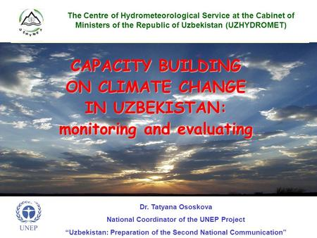 CAPACITY BUILDING ON CLIMATE CHANGE IN UZBEKISTAN: monitoring and evaluating The Centre of Hydrometeorological Service at the Cabinet of Ministers of the.