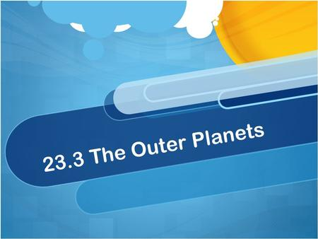 23.3 The Outer Planets.