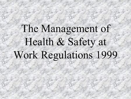 The Management of Health & Safety at Work Regulations 1999