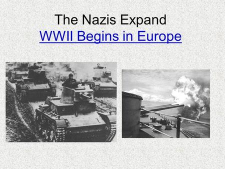 The Nazis Expand WWII Begins in Europe. Nazi Nationalism Hitler preaches intense German Nationalism. Hold huge rallies in support of the Nazi party. Proclaimed.
