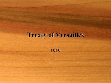 Treaty of Versailles 1919. End of WWI  Germany surrendered to the allied forces  Ending the War to end all wars!!  Now, the countries must gather.
