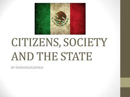 CITIZENS, SOCIETY AND THE STATE BY EMMANUELMINJA.