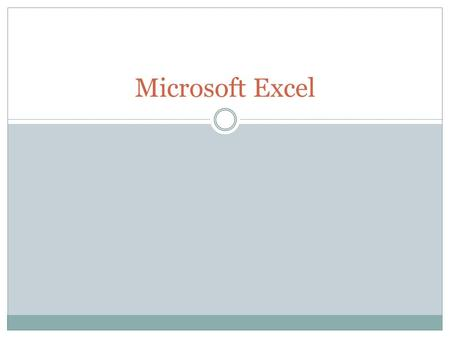 Microsoft Excel. Excel specializes in creating and designing spreadsheets, or worksheets Worksheet – area to insert data Workbook – a set of worksheets.