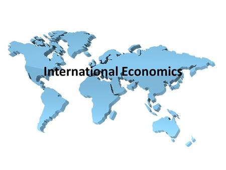 International Economics. Absolute vs Comparative Advantage Absolute: a country's ability to produce more of a given product than another country Comparative: