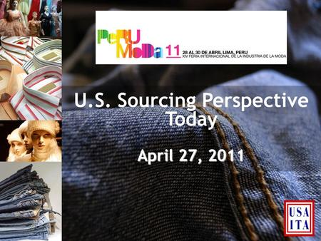 U.S. Sourcing Perspective Today April 27, 2011. Outlook for the Global Economy Outlook for the Global Economy Consumer Confidence Consumer Confidence.